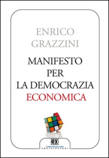 Manifesto per la democrazia economica - Enrico Grazzini | Rochesterscifianimecon.com