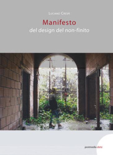 Manifesto del design del non-finito - Luciano Crespi |