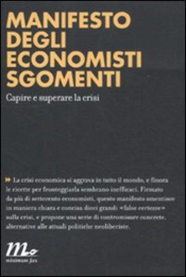 Manifesto degli economisti sgomenti. Capire e superare la crisi - A. Cerulo | Thecosgala.com