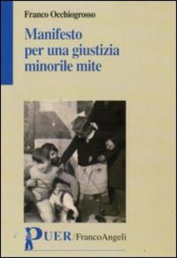 Manifesto per una giustizia minorile mite - Franco Occhiogrosso | Rochesterscifianimecon.com