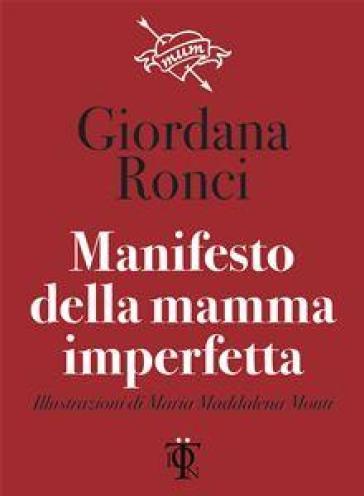 Manifesto della mamma imperfetta - Giordana Ronci | Rochesterscifianimecon.com
