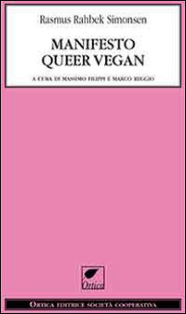 Manifesto queer vegan - Rasmus Rahbek Simonsen |