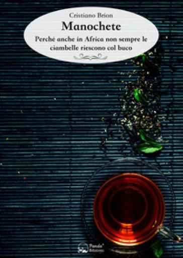 Manochete. Perché anche in Africa non sempre le ciambelle riescono col buco - Cristiano Brion  