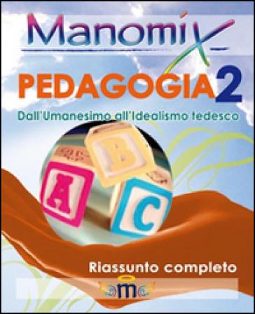 Manomix di pedagogia. Riassunto completo. 2. - Francesco Vitetti |