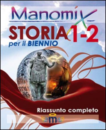 Manomix di storia per il biennio vol. 1-2. Riassunto completo - Francesco Vitetti |