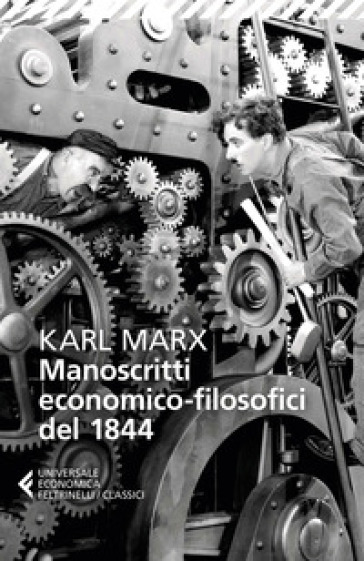 Manoscritti economico-filosofici del 1844. E altre pagine su lavoro e alienazione - Karl Marx | Ericsfund.org