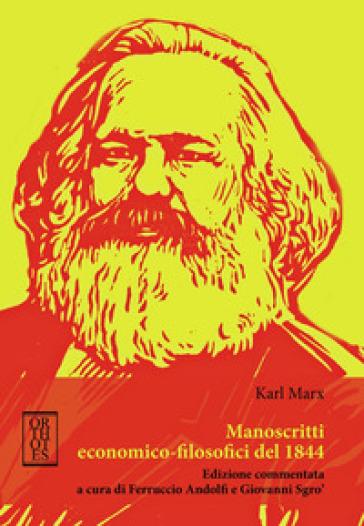 Manoscritti economico-filosofici del 1844 - Karl Marx |