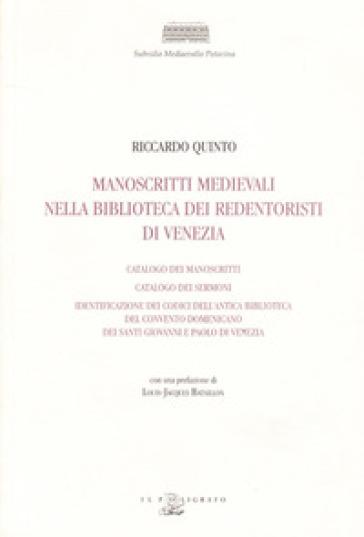 Manoscritti medievali nella Biblioteca dei Redentoristi a Venezia - Riccardo Quinto |