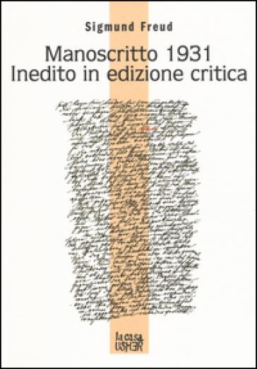 Manoscritto 1931 inedito in edizione critica. Testo tedesco a fronte - Sigmund Freud pdf epub