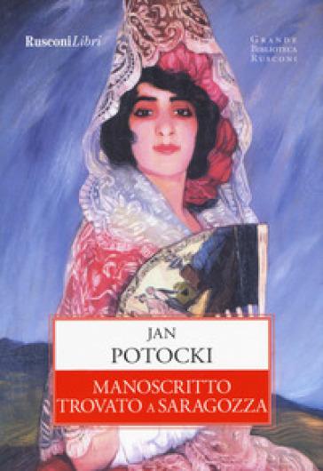 Manoscritto trovato a Saragozza. Ediz. integrale - Jan Potocki | Rochesterscifianimecon.com