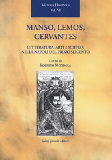 Manso, Lemos, Cervantes. Letteratura, arti e scienza nella Napoli del primo Seicento - R. Mondola | Kritjur.org