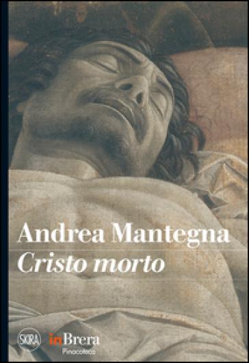 Mantegna. Cristo morto - S. Bandera   Rochesterscifianimecon.com
