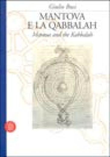 Mantova e la qabbalah. Ediz. italiana e inglese - Giulio Busi |
