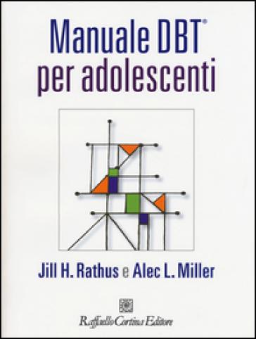 Manuale DBT® per adolescenti. Con aggiornamento online - Jill H. Rathus pdf epub