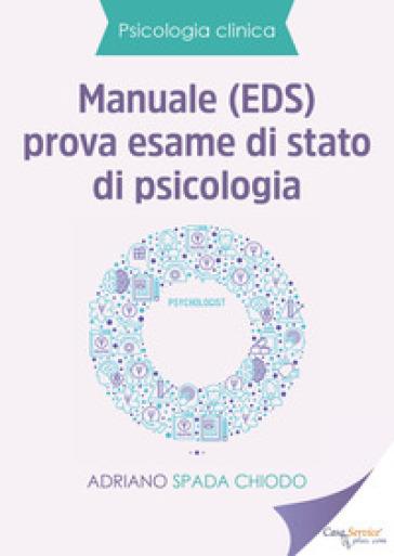 Manuale (EDS) prova esame di Stato di psicologia - Adriano Spada Chiodo | Ericsfund.org