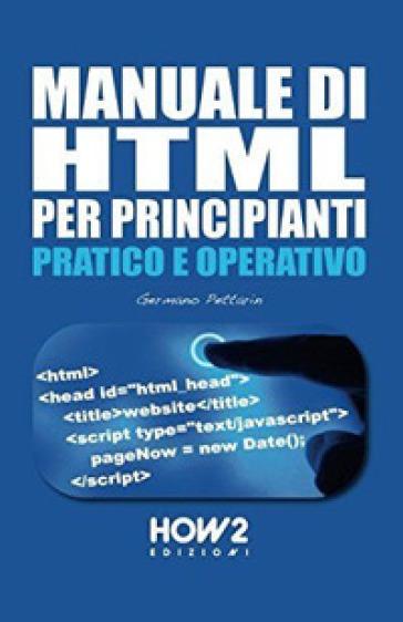 Manuale di HTML per principianti - Germano Pettarin pdf epub