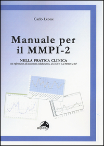 manuale per il mmpi 2 nella pratica clinica con riferimenti all rh mondadoristore it mmpi 2 manual pdf interpretacion mmpi 2 manuale