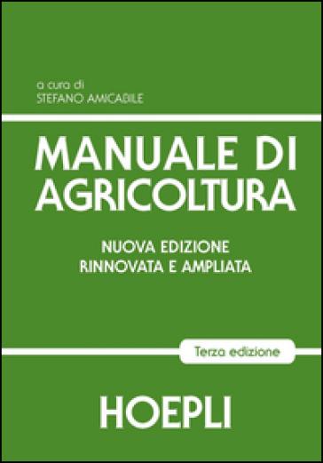 Manuale di agricoltura. Per gli Ist. Tecnici agrari - S. Amicabile   Rochesterscifianimecon.com