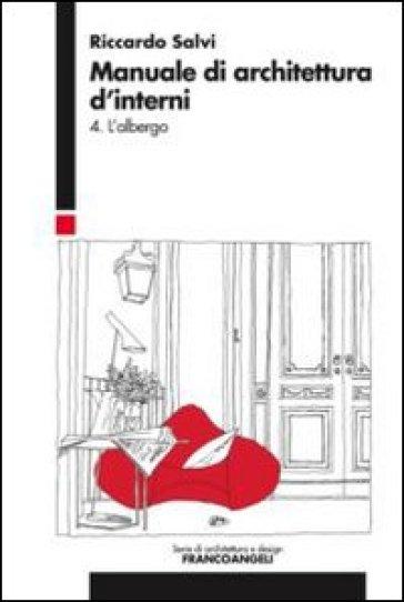 manuale di architettura d 39 interni 4 l 39 albergo riccardo