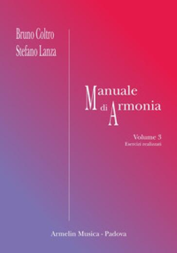 Manuale di armonia. 3: Esercizi realizzati - Bruno Coltro |