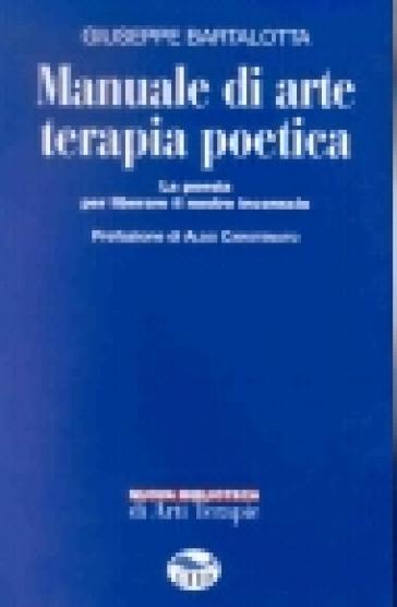 Manuale di arte terapia poetica - Giuseppe Bartalotta |