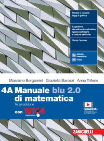 Manuale blu 2.0 di matematica. Con Tutor. Per le Scuole superiori. Con e-book. Con espansione online. 4. - Massimo Bergamini  
