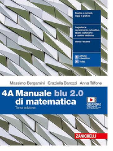 Manuale blu 2.0 di matematica. Per le Scuole superiori. Con e-book. Con espansione online. 4. - Massimo Bergamini | Ericsfund.org