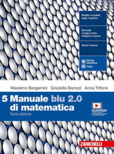 Manuale blu 2.0 di matematica. Per le Scuole superiori. Con e-book. Con espansione online. 5. - Massimo Bergamini | Kritjur.org