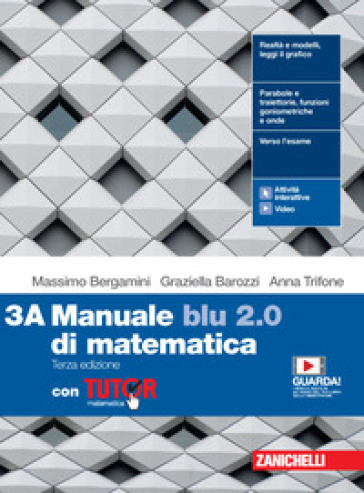 Manuale blu 2.0 di matematica. Con Tutor. Per le Scuole superiori. Con e-book. Con espansione online. 3. - Massimo Bergamini |