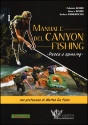 Manuale del canyon fishing. Pesca a spinning