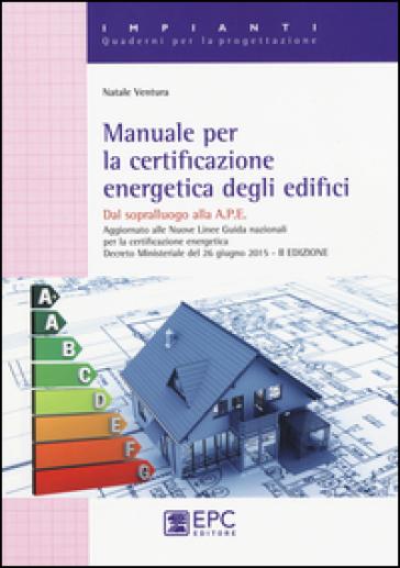 Manuale per la certificazione energetica degli edifici - Natale Ventura | Jonathanterrington.com