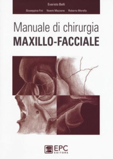 Manuale di chirurgia maxillo-facciale - Evaristo Belli pdf epub