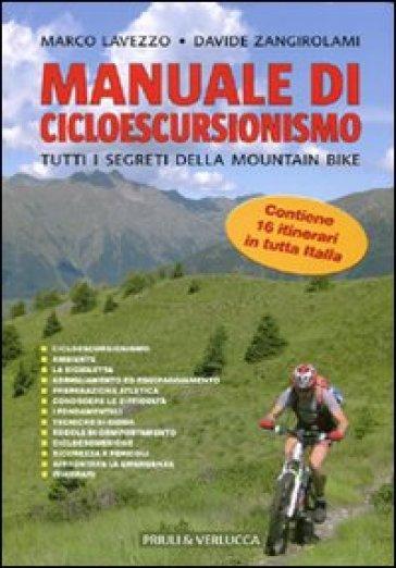 Manuale di cicloescursionismo. Tutti i segreti della mountain bike - Marco Lavezzo   Jonathanterrington.com