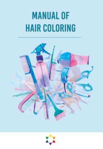 Manuale della colorazione dei capelli - Simone De Gregorio   Rochesterscifianimecon.com