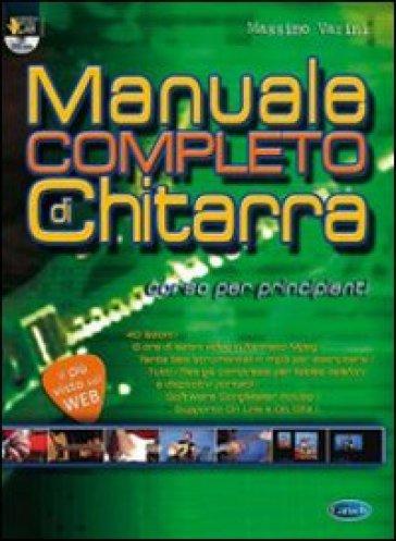 Manuale completo di chitarra. Corso per principianti. Con DVD - Massimo Varini  