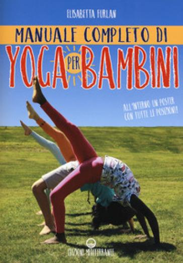Manuale completo di yoga per bambini. Con Poster - Elisabetta Furlan |