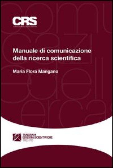 Manuale di comunicazione della ricerca scientifica - M. Flora Mangano |