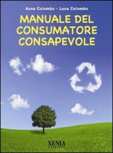 Manuale del consumatore consapevole - Anna Colombo pdf epub