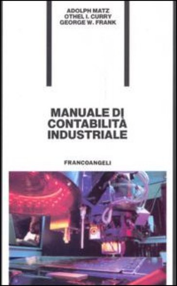 Manuale di contabilità industriale - Adolf Matz | Ericsfund.org