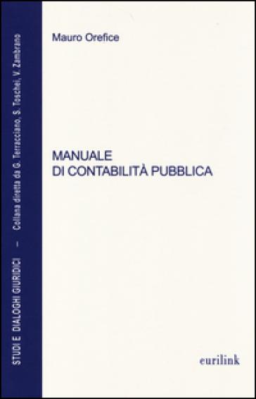 Manuale di contabilità pubblica. Aggiornato alla legge n. 68 del 2 maggio 2014 di conversione del D.L. 6 marzo 2014, n. 16 (Decreto salva Roma-ter) - Mauro Orefice | Thecosgala.com