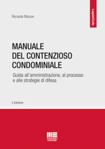 Manuale del contenzioso condominiale - Riccardo Mazzon | Jonathanterrington.com