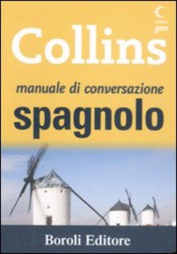 Manuale di conversazione spagnolo - C. Boscolo | Rochesterscifianimecon.com