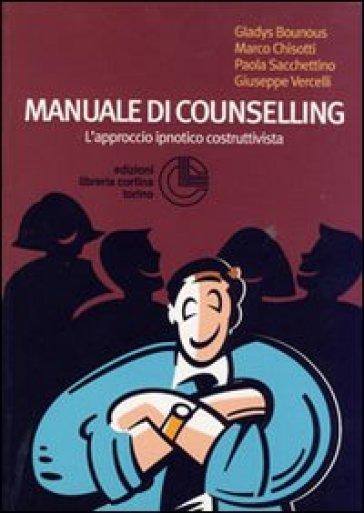 Manuale di counselling. L'approccio ipnotico costruttivista