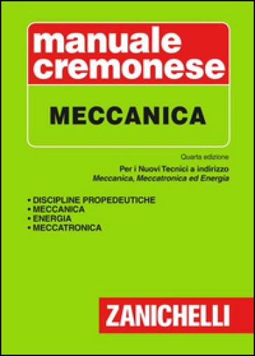 Manuale cremonese di meccanica - A. Zanco |