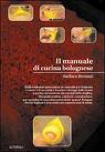 Manuale di cucina bolognese il barbara bertuzzi libro mondadori store - Manuale di cucina professionale pdf ...