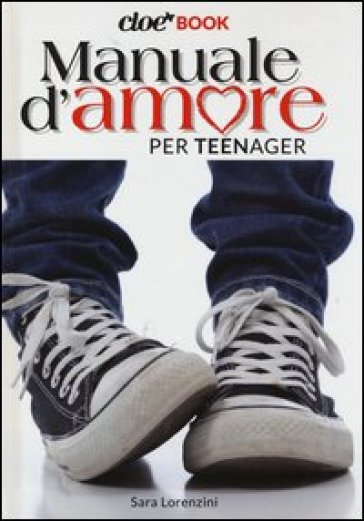 Manuale d'amore per teenager. Cioè book