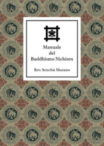Manuale del buddhismo Nichiren - Filippo Adami |
