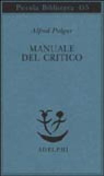 Manuale del critico - Alfred Polgar |