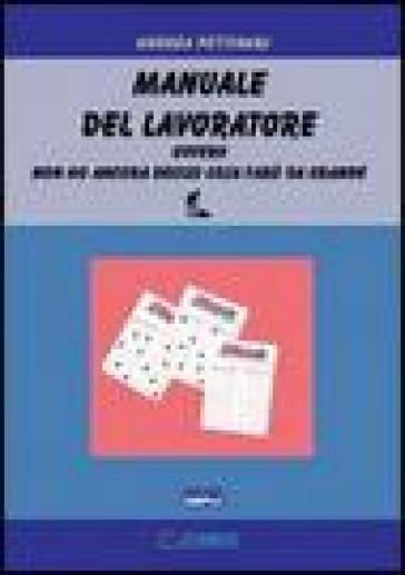 Manuale del lavoratore - Andrea Pettinari  