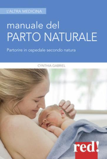 Manuale del parto naturale - Cynthia Gabriel | Rochesterscifianimecon.com
